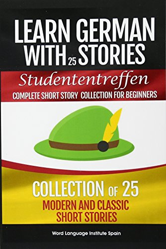 PDF Learn German with Stories Studententreffen Complete Short Story Collection for Beginners Collection of 25 modern and classic short stories German