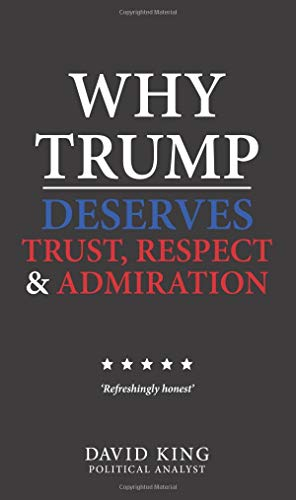Why Trump Deserves Trust, Respect and Admiration Book Cover Picture