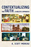 Contextualizing the Faith: A Holistic Approach book cover