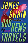 Bad News Travels by James Swain