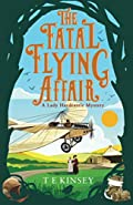 The Fatal Flying Affair by T. E. Kinsey