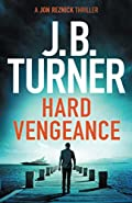 Hard Vengeance by J. B. Turner