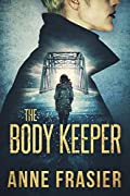 The Body Keeper by Anne Frasier