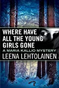 Where Have All the Young Girls Gone by Leena Lehtolainen