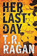 Her Last Day by T. R. Ragan