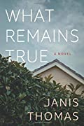 What Remains True by Janis Thomas