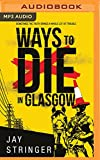 Ways to Die in Glasgow by Jay Stringer