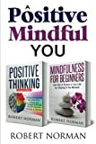 Positive Thinking & Mindfulness for Beginners: 30 Days Of Motivation And Affirmations: Change Your