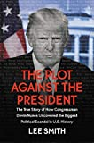 The Plot Against the President: The True Story of How Congressman Devin Nunes Uncovered the Biggest Political Scandal in U.S. History by Lee Smith