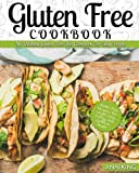 Gluten Free Cookbook: The Ultimate Gluten Free Diet Cookbook For Busy People - Gluten Free Recipes For Weight Loss, Energy, and Optimum Health