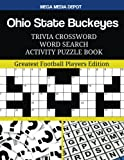 Ohio State Buckeyes Trivia Crossword Word Search Activity Puzzle Book: Greatest Football Players Edition, Depot, Mega Media