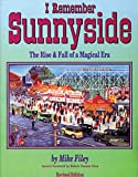 I Remember Sunnyside The Rise and Fall of a Magical Era