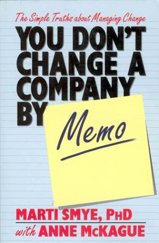 You Don't Change a Company by Memo