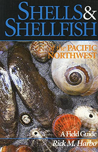 Shells and Shellfish of the Pacific Northwest, Harbo, Rick M.
