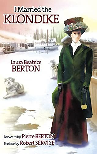 I Married the Klondike - Laura Beatrice Berton