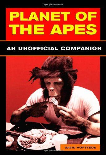 Planet of the Apes: An Unauthorized History, Hofstede, David