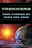 Trekkers: True Stories by Fans for Fans