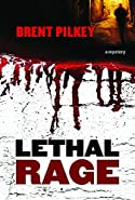 Lethal Rage by Brent Pilkey