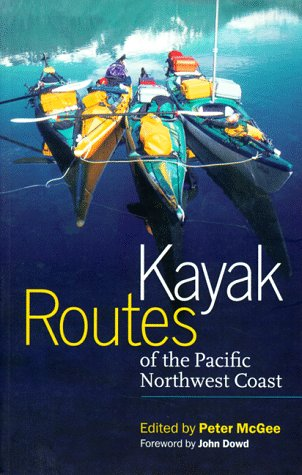 Kayak Routes of the Pacific Northwest Coast, Peter McGee
