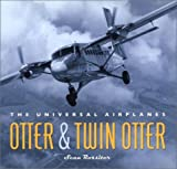 Cover Image of Otter & Twin Otter: The Universal Airplanes by Sean Rossiter published by Douglas & McIntyre