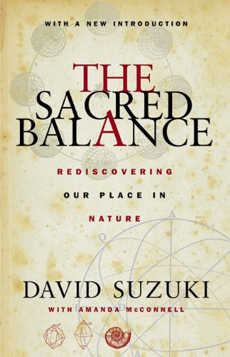 The Sacred Balance: Rediscovering Our Place in Nature, Suzuki, David