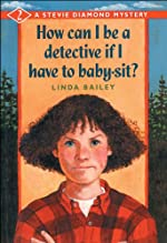 How Can I Be a Detective If I Have to Baby-sit?