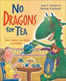 No dragons for tea :  fire safety for kids (and dragons)