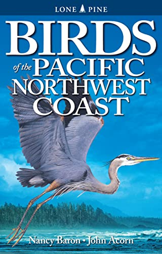 Birds of the Pacific Northwest Coast, Baron, Nancy; Acorn, John