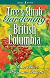 Tree And Shrub Gardening for British Columbia