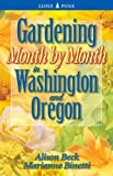 Gardening Month by Month in Washington and Oregon, Beck, Alison