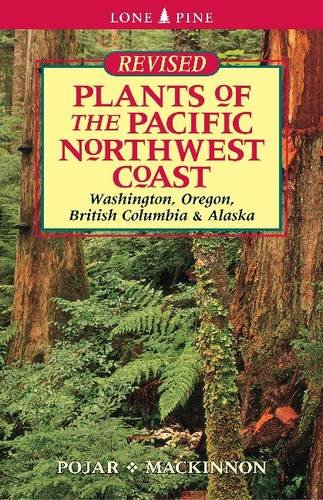 Plants of the Pacific Northwest Coast, Pojar, Jim; MacKinnon, Andy