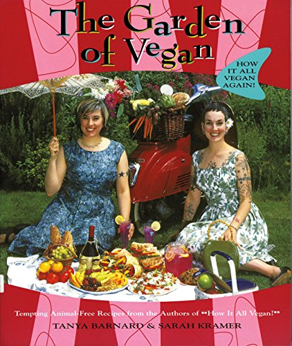 The Garden of Vegan: How It All Vegan Again!, Barnard, Tanya; Kramer, Sarah