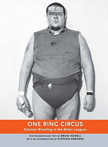One Ring Circus: Extreme Wrestling in the Minor Leagues