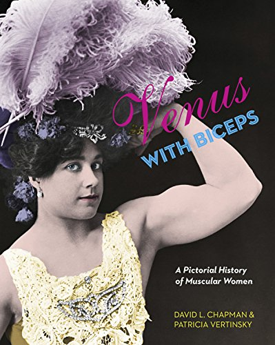 Venus with Biceps: A Pictorial History of Muscular Women, Chapman, David L.