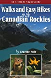 Walks & Easy Hikes in the Canadian Rockies (Altitude Superguides Series)