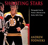 Shooting Stars: Photographs from the Portnoy Collection at the Hockey Hall of Fame by Firefly Books