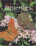 A World for Butterflies: Their Lives, Habitats and Future