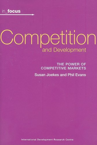 Competition and Development: The Power of Competitive Markets