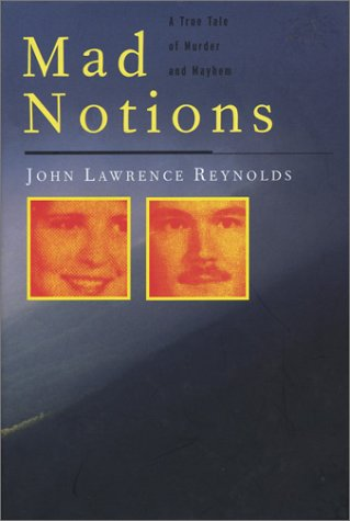 Mad Notions by John Lawrence Reynolds