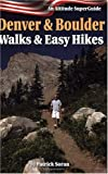 Denver and Boulder Walks and Easy Hikes