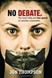 Amazon.com: No Debate: The Israel Lobby and Free Speech at Canadian Universities (9781552776568): Jon Thompson: Books cover