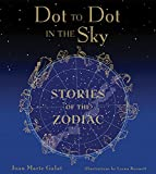 Dot to Dot in the Sky, Stories of the Zodiac