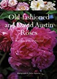 Old-Fashioned and David Austin Roses by Barbara Lea Taylor, Juliet Nicholas (Photographer) (Hardcover - February 1, 2004)