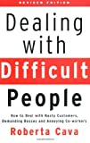 Buy Dealing With Difficult People: How to Deal With Nasty Customers, Demanding Bosses and Annoying Co-Workers from Amazon