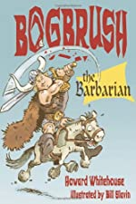 Bogbrush the Barbarian by Howard Whitehouse