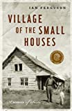 Book Cover: Village Of The Small Houses By Ian Ferguson