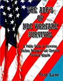 The ABC's of NBC Warfare Survival