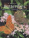 A World for Butterflies: Their Lives, Behavior and Future