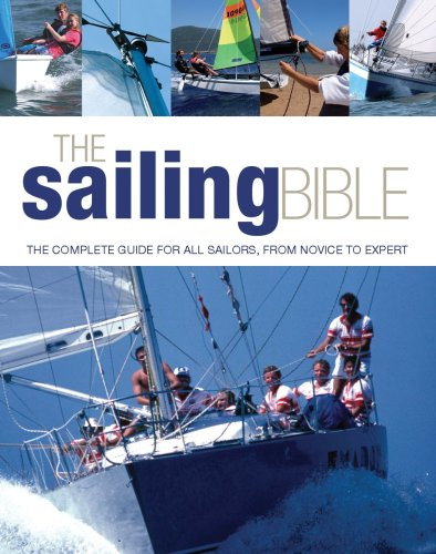 The Sailing Bible: The Complete Guide for All Sailors, from Novice to Expert, Evans, Jeremy; Manley, Pat; Smith, Barrie