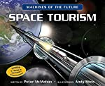 Machines of the Future: Space Tourism by Peter McMahon